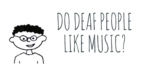 "Image description: A black and white line drawing of a young boy with a short curly black hair. Black speech text reads, ""Do Deaf people like music?"""