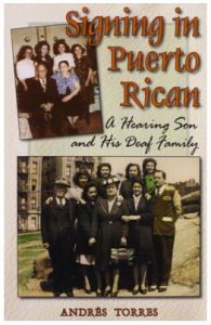 """Image description: Title at the top of the book reads """"Signing in Puerto Rican"""" in the right hand corner of the cover. Two group photos are placed around the title, a colored photo is in the upper left while a larger photo fills the bottom center."""