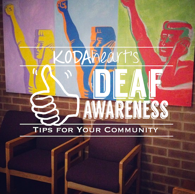 """[Image Description: A thumb, outlined in black, signs """"10"""" with accompanying text that reads: """"KODAheart's [10] Deaf Awareness Tips For Your Community"""" In the background, is a multi-colored pop-art style painting. The painting depicts a person holding a hand over the left ear, with the right hand raised in a fist.]"""