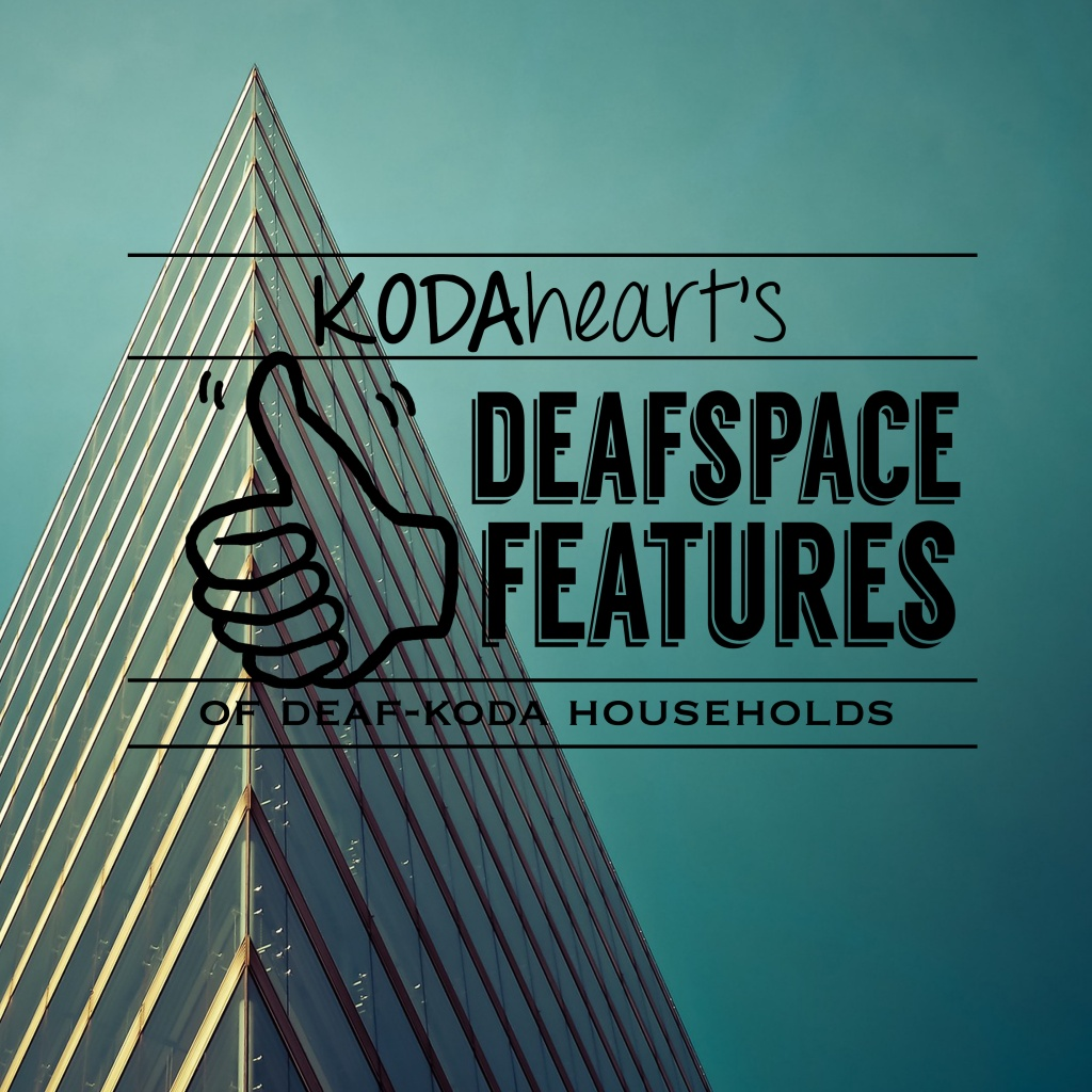 "[Image description: A thumb, outlined in black, signs ""10"" with accompanying text that reads: ""KODAheart's [10] DeafSpace features of deaf-koda households."" In the background, the corner of a glass building forms a peak against a blue sky.]"