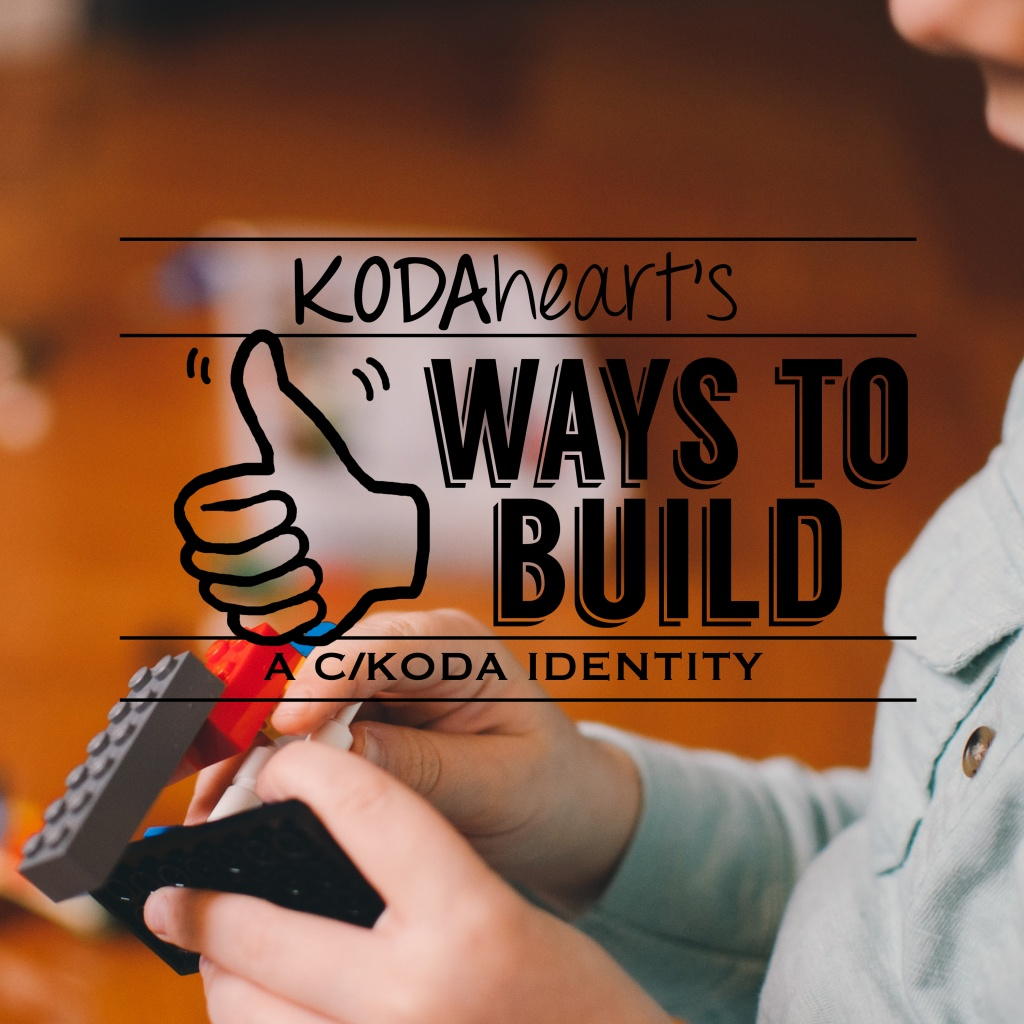 """[Image Description: A thumb, outlined in black, signs """"10"""" with accompanying text that reads: """"KODAheart's [10] Ways to build a c/koda identity"""". In the background is a close up image of a child playing with colored legos, only the hands and a small part of the face visible.]"""