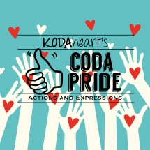"""[Image description: a digital image with a turquoise background with cutouts of raised hands with red hearts on the palms. Various red and white hearts extend from the raised hands. Black text on top of the image reads """"KODAheart's 10 Coda Pride Actions and Expressions"""".]"""